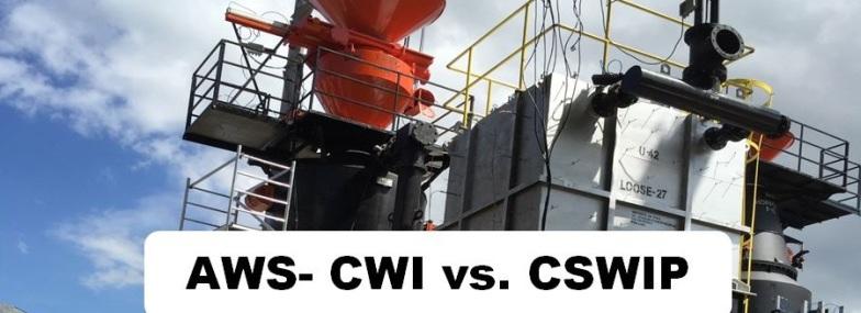 AWS/CWI VS. CSWIP - American Welding Society